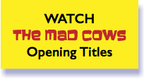WATCH The Mad Cows Opening Titles